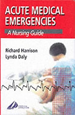 Acute Medical Emergencies: A Nursing Guide 9780443064227