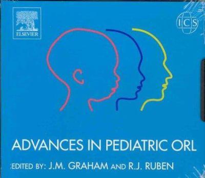 Advances in Pediatric Orl: Proceedings of the 8th International Congress of Pediatric Otorhinolaryngology, Oxford, UK 11 - 14 September 2002, ICS 9780444512376