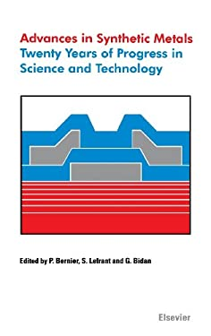 Advances in Synthetic Metals: Twenty Years of Progress in Science and Technology 9780444720030