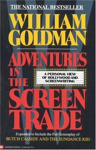 Adventures in the Screen Trade: A Personal View of Hollywood and Screenwriting 9780446391177