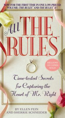 All the Rules: Time-Tested Secrets for Capturing the Heart of Mr. Right 9780446618793