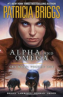 Alpha and Omega: Cry Wolf: Volume One 9780441018482