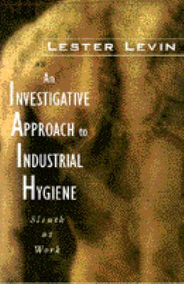 An Investigative Approach to Industrial Hygiene 9780442019259