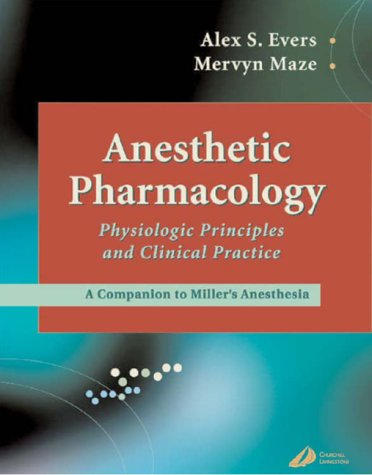 Anesthetic Pharmacology: Physiologic Principles and Clinical Practice