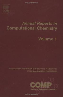 Annual Reports in Computational Chemistry: Volume 1 9780444519160