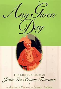 Any Given Day: The Life and Times of Jessie Lee Brown Foveaux 9780446523431