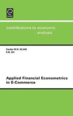 Applied Financial Econometrics in E-Commerce 9780444513083