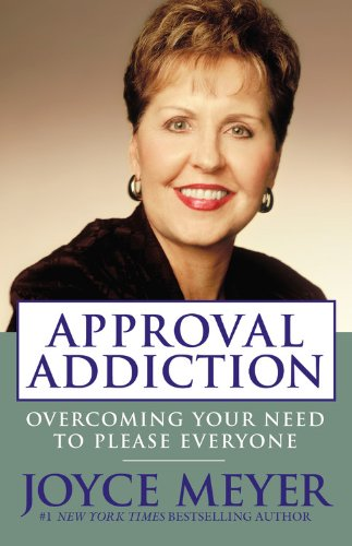 Approval Addiction: Overcoming Your Need to Please Everyone 9780446504904