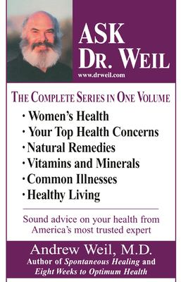 Ask Dr. Weil Omnibus #1: (Includes the First 6 Ask Dr. Weil Titles) 9780449003121