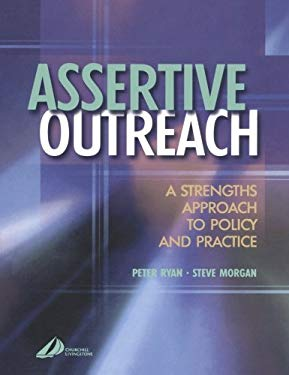 Assertive Outreach: A Strengths Approach to Policy and Practice 9780443073755