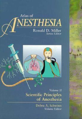 Atlas of Anesthesia: Scientific Principles of Anesthesia: Volume 2 9780443079016