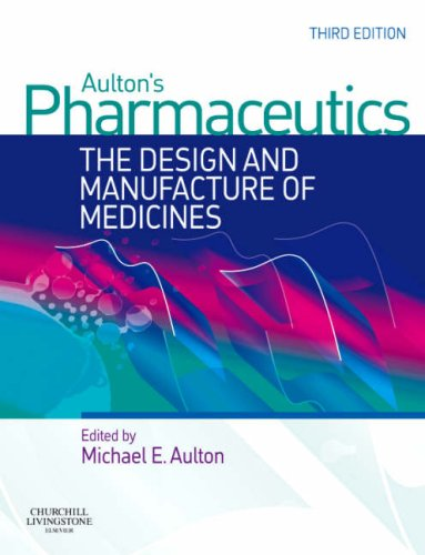Aulton's Pharmaceutics: The Design and Manufacture of Medicines