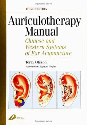 Auriculotherapy Manual: Chinese and Western Systems of Ear Acupuncture 9780443071621