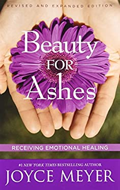 Beauty for Ashes: Receiving Emotional Healing 9780446692595