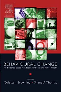 Behavioural Change: An Evidence-Based Handbook for Social and Public Health 9780443073571