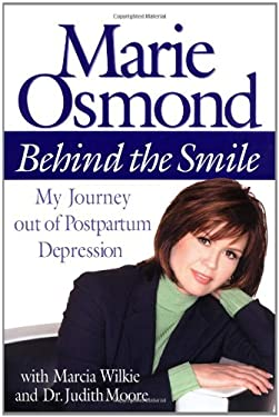 Behind the Smile: My Journey Out of Postpartum Depression 9780446527767