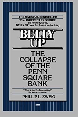 Belly Up: The Collapse of the Penn Square Bank 9780449902059