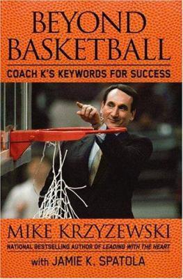 Beyond Basketball: Coach K's Keywords for Success 9780446580496