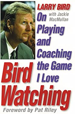 Bird Watching: On Playing and Coaching the Game I Love 9780446524643