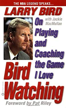 Bird Watching: On Playing and Coaching the Game I Love 9780446608886