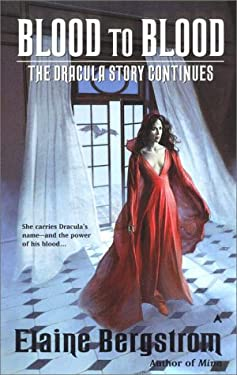 Blood to Blood: The Dracula Story Continues 9780441007745