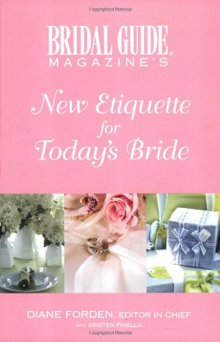 Bridal Guide Magazine's New Etiquette for Today's Bride 9780446678223