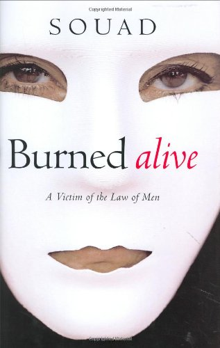 Burned Alive: A Victim of the Law of Men 9780446533461