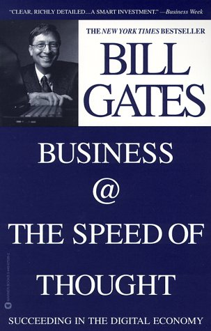 Business @ the Speed of Thought: Succeeding in the Digital Economy 9780446675963