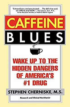 Caffeine Blues: Wake Up to the Hidden Dangers of America's #1 Drug 9780446673914