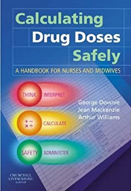Calculating Drug Doses Safely: A Handbook for Nurses and Midwives 9780443074608