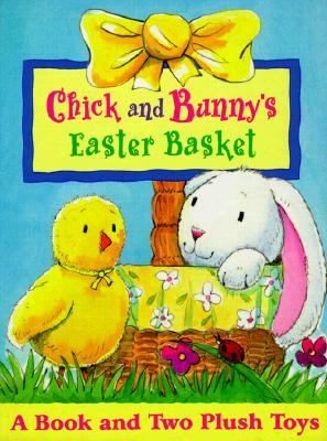 Chick and Bunny's Easter Basket [With 2 Toys] 9780448419558