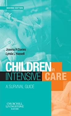 Children in Intensive Care: A Survival Guide 9780443100239