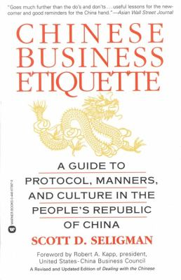 Chinese Business Etiquette: A Guide to Protocol, Manners, and Culture in Thepeople's Republic of China 9780446673877