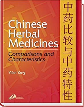 Chinese Herbal Medicines: Comparisons and Characteristics 9780443071669