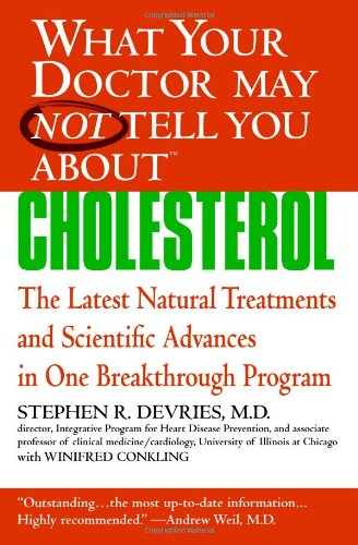 Cholesterol: The Latest Natural Treatments and Scientific Advances in One Breakthrough Program 9780446697736