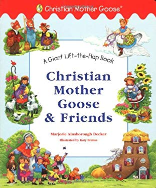 Christian Mother Goose and Friends Giant Lift-The-Flap 9780448426044