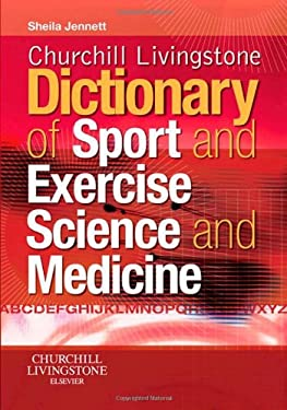 Churchill Livingstone Dictionary of Sport and Exercise Science and Medicine 9780443102158