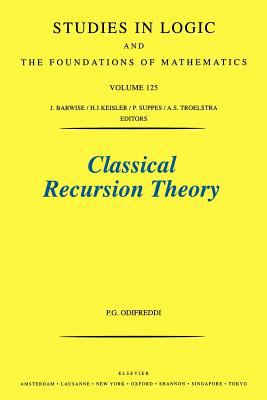 Classical Recursion Theory: The Theory of Functions and Sets of Natural Numbers 9780444894830