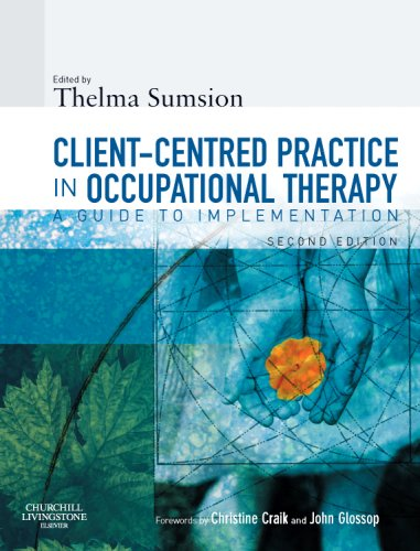 Client-Centered Practice in Occupational Therapy: A Guide to Implementation 9780443101717