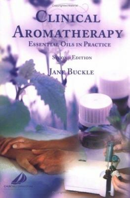 Clinical Aromatherapy: Essential Oils in Practice 9780443072369