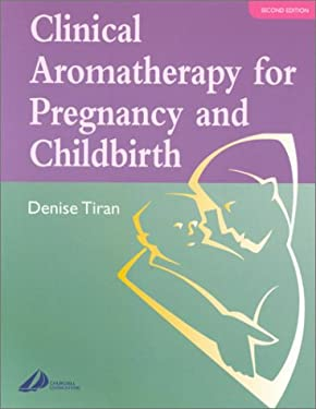 Clinical Aromatherapy for Pregnancy and Childbirth 9780443064272