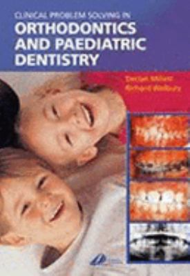 Clinical Problem Solving in Orthodontics and Paediatric Dentistry 9780443072659