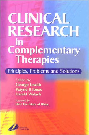 Clinical Research in Complementary Therapies: Principles, Problems and Solutions 9780443063671