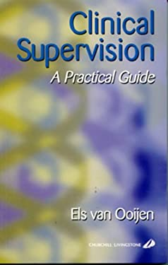 Clinical Supervision: A Practical Guide 9780443058424