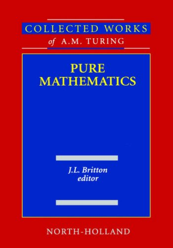 Collected Works of A.M. Turing Pure Mathematics 9780444880598