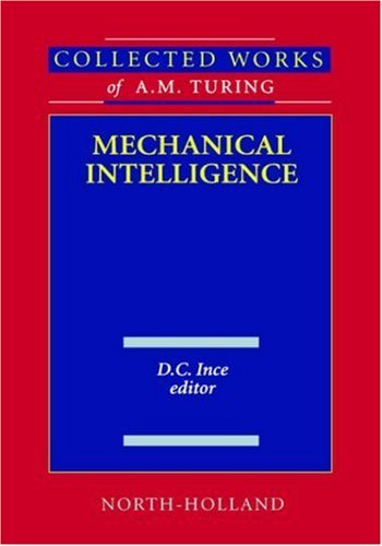 Collected Works of A.M. Turingmechanical Inteligence 9780444880581