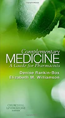 Complementary Medicine: A Guide for Pharmacists 9780443070280