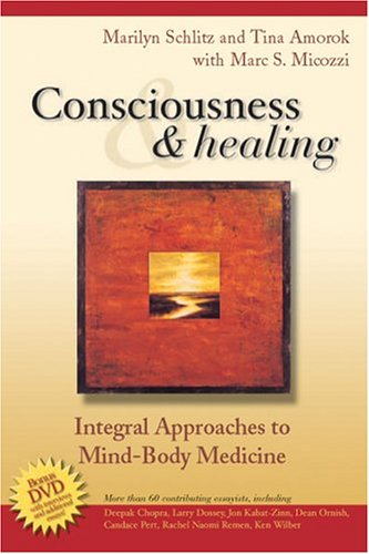 Consciousness and Healing: Integral Approaches to Mind-Body Medicine 9780443068003