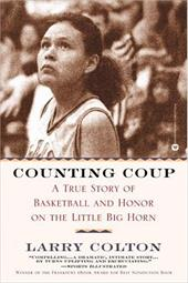 Counting Coup: A True Story of Basketball and Honor on the Little Big Horn 1437616
