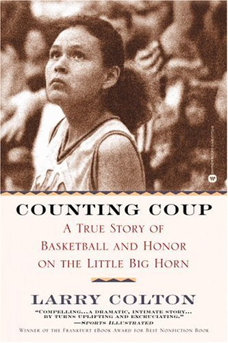 Counting Coup: A True Story of Basketball and Honor on the Little Big Horn 9780446677554